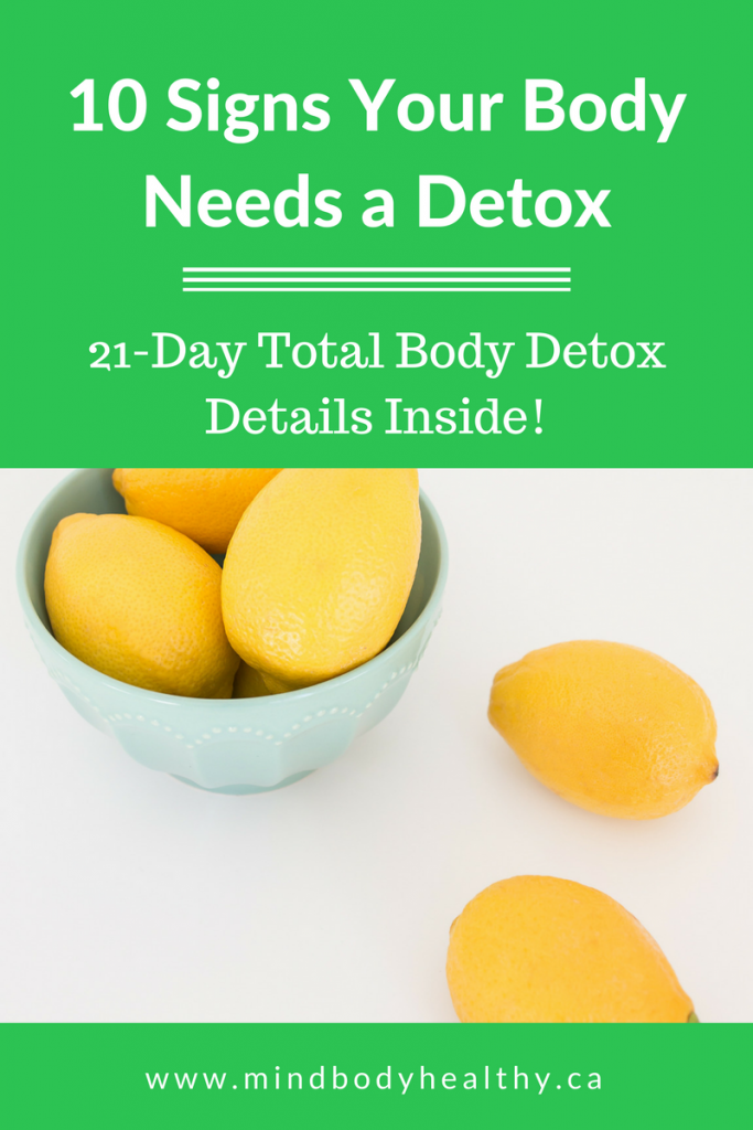 Your Body Needs a Detox | 10 Signs | 21-Day Detox